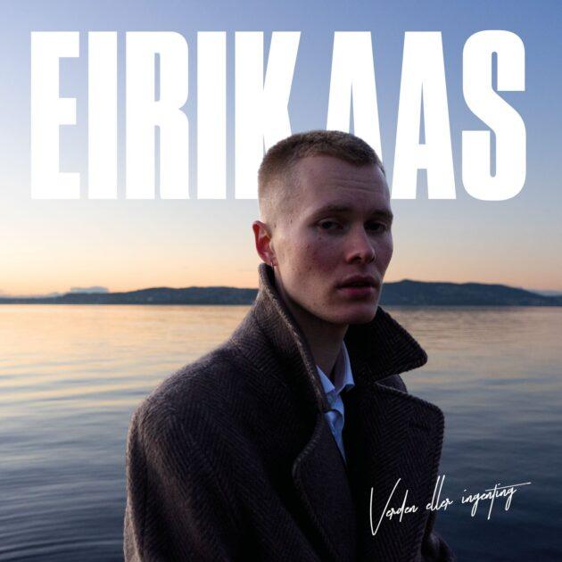 Eirik Aas - Verden eller ingenting