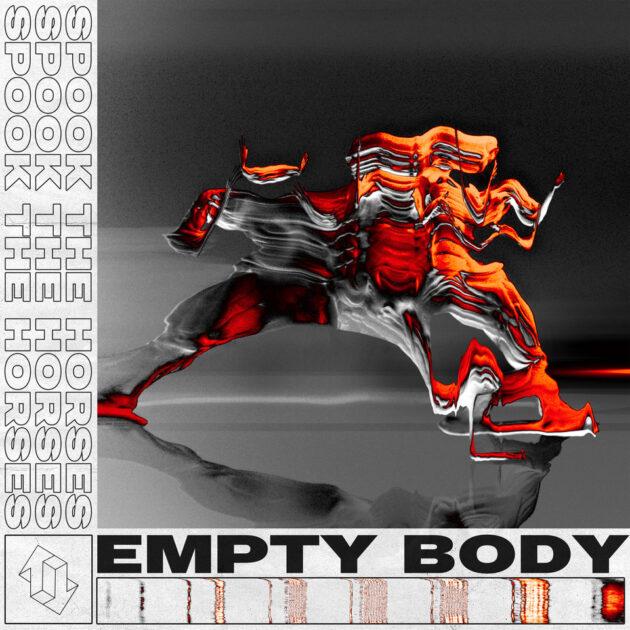 Spook The Horses - Empty Body